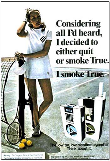 Advertisement for True Brand Cigarettes: Considering all I'd heard, I decided to either quit or smoke True. I smoke True.