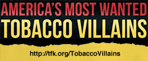 America's Most Wanted Tobacco Villains