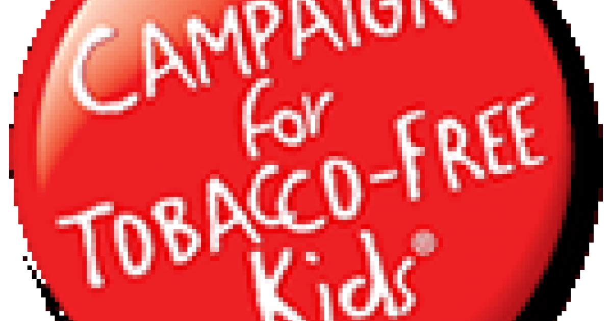 Campaign For Tobacco Free Kids Campaign For Tobacco Free Kids